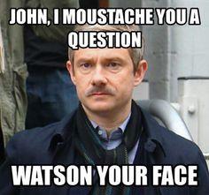 John, I moustache you a question…