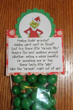 """Feeling kind of Grouchy? Holiday spirit can't be found? Just try one of these little Grinch pills Best medicine around! Whether eating a whole handful or munching one or two. These tasty little """"pills"""" Take the""""Grinch""""right out of you! Christmas Goodies, Christmas Treats, Winter Christmas, All Things Christmas, Christmas Holidays, Christmas Decorations, Funny Christmas, Diy Homemade Christmas Presents, Christmas Gift Ideas For Boss"""