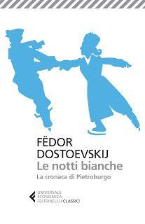 I miei libri... e altro di CiBiEffe: Fëdor Dostoevskij - Le notti bianche (Белые ночи -...
