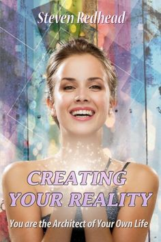 #promocave Books Creating Your Reality by Steven Redhead  @PhiloMind Start Living By Taking Back Control of your Life  Life is the most wondrous journey, yet many have lost their way by not managing their life well.