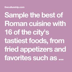 Sample the best of Roman cuisine with 16 of the city's tastiest foods, from fried appetizers and favorites such as carbonara to veggies and offal.