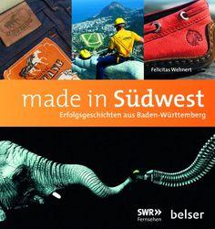 Das Begleitbuch zur gleichnamigen Reihe im SWR Fernsehen Der Südwesten gilt als Hochburg der Weltmarktführer. Vor allem Baden-Württemberg ist das Bundesland mit den meisten...