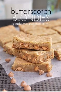 Butterscotch Blondies - These were a hit although I think I would cook them for only 25 mins next time