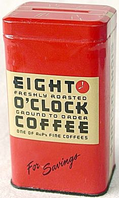 I remember Eight O'Clock Coffee...you could grind the beans in the store in the coffee aisle.