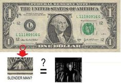 Slenderman???! My little sister pointed this out to me everytime I look at a dollar I think slenderman is following me...