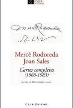 Mercè Rodoreda, Joan Sales. Cartes completes (1960-1983). 2008.
