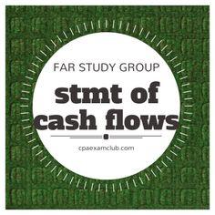 Statement of Cash Flows (FAR) - FAR Study Group CPA Exam Club www.cpaexamclub.com  #cpaexam #teamFAR #cpaexamreview
