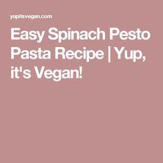 Easy Spinach Pesto Pasta Recipe | Yup, it's Vegan!