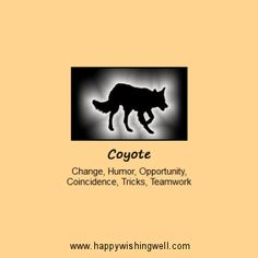Spirit of Coyote, a link to online info about the Coyote animal spirit guide or totem, facts about Coyotes and the meanings of this clever animal in folklore and nature spirituality. http://www.happywishingwell.com/madamhelga/coyote.html ,