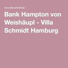 Bank Hampton von Weishäupl - Villa Schmidt Hamburg