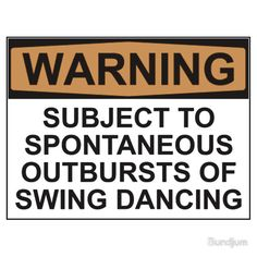SHIRT| WARNING: SUBJECT TO SPONTANEOUS OUTBURSTS OF SWING DANCING