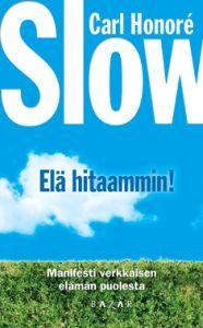 Slow - Tekijä: Carl Honore - ISBN: 9525635562 - Hinta: 3,60 €
