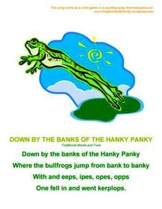 Down by the Banks of the Hanky Panky, a funny little circle game or counting song (a Girl Scout Songbook song, too)
