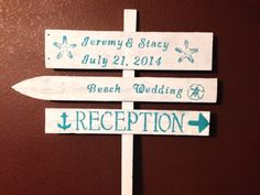 I hand painted this sign for my beach wedding out of scrap wood.