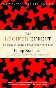 The Lucifer Effect: Understanding How Good People Turn Evil By Philip Zimbardo.