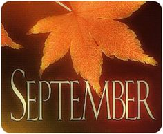 September, the Ninth Month of the year of our Goddess, 2015