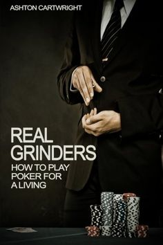 Book Real Grinders: How to Play Poker for a Living by [Cartwright, Ashton] Best Poker Books, Find A Book, Intresting Facts, Video Poker, Casino Games, Online Casino, What Is Like, Book 1, Book Review