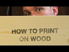 How to Print on Wood with an Inkjet Printer - YouTube