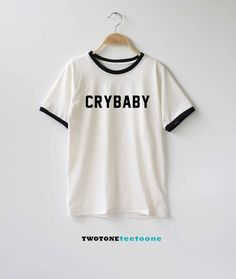 Cry Baby Shirt TShirt T-Shirt T Shirt Tee