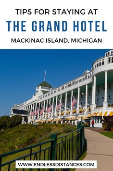 Absolutely everything you need to know for your visit to the Grand Hotel on Mackinac Island - one of the best hotels in the world! Michigan | USA | United States of America | The Grand Hotel | Travel Destinations | Honeymoon | Backpack | Backpacking | Vacation | Bucket List | Local Guide | Wanderlust #travel #honeymoon #vacation #backpacking #budgettravel #offthebeatenpath #bucketlist #wanderlust #Michigan #USA  #exploreMichigan #visitMichigan #seeMichigan #discoverMichigan #TravelMichigan Travel Articles, Travel Advice, Travel Guides, Travel Tips, Michigan Usa, Michigan Travel, Mackinac Island, Packing List For Travel, Travel Information