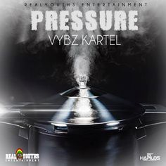 Vybz Kartel - Pressure - Real Youths Entertainment