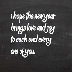Bring love and joy into the new year new years new year happy new year new years quotes new year quotes new years comments happy new years quotes happy new year 2016 2016 happy new years quotes for friends 2016 quotes quotes for the new year new years sayings quotes for new year