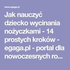 Jak nauczyć dziecko wycinania nożyczkami - 14 prostych kroków - egaga.pl - portal dla nowoczesnych rodziców Hand Therapy, Montessori Baby, Children, Kids, Kindergarten, Parenting, Teacher, Education, School