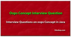 Oops concept interview questions in java