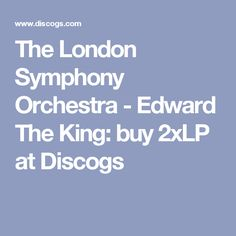 The London Symphony Orchestra - Edward The King: buy 2xLP at Discogs