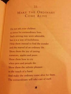 "Make the Ordinary Come Alive, a quote from ""The Parent's Tao Te Ching"" by William Martin"