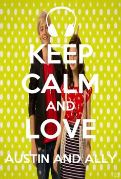 Keep calm austin and ally