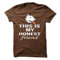 this is your honest friend buy it now!! http://www.sunfrogshirts.com/this-is-your-honest-friend-Brown-17363844-Guys.html?19885