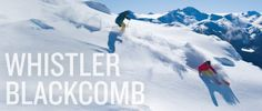 Whistler Blackcomb is one of Canada's top ski resort's, this is one place definitely I would want to experience & enjoy, with huge mountains to climb or ski they way I choose & the fresh mountain air I would be inhaling compared to the city smog, this is something any human being would want to do, even for a thrill.