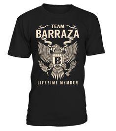 Team BARRAZA Lifetime Member Last Name T-Shirt #TeamBarraza