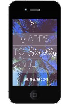 5 Apps to Help Simplify Your Life » Girl, Organized