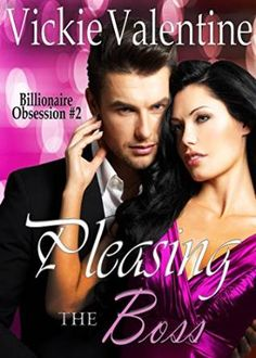 Tome Tender: Pleasing the Boss by Vickie Valentine (Billionaire...