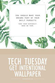 TECH TUESDAY: Get Intentional Desktop Wallpapers