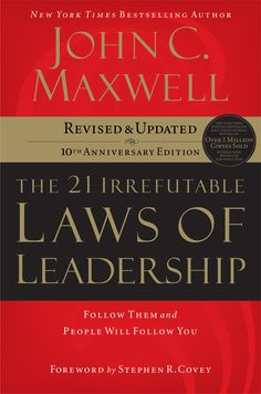 21 Irrefutable Laws of Leadership by John C. Maxwell | Internationally recognized leadership expert, speaker, and author John C. Maxwell has taken this million-seller and made it even better:   -Every Law of Leadership has been sharpened and updated -Seventeen new leadership stories are included -Two new Laws of Leadership are introduced -New evaluation tool will reveal your leadership strengths—and weaknesses -New application exercises in every chapter will help you grow