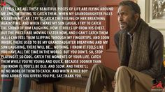 "Absolute best piece of wisdom I have ever heard. Makes you look at life. From ""This Is Us"""