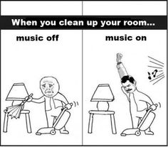 When you clean up your room - music ON or OFF? #meme