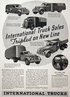 1937 International Truck Line vintage ad. Featuring the light panel delivery, D-30 Stake Body, D-300 Cab Over Engine (COE), 3 to 4 ton Tractor Trailer and Six Wheel Dump Truck. The all steel cab is featured in every new International Truck.