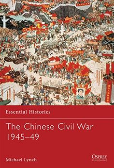 The Chinese Civil War 1945-49 by Michael Lynch https://www.amazon.ca/dp/1841766712/ref=cm_sw_r_pi_dp_Na39wb739GKKW