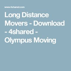 Long Distance Movers - Download - 4shared - Olympus Moving