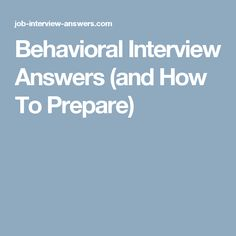Behavioral Interview Answers (and How To Prepare)
