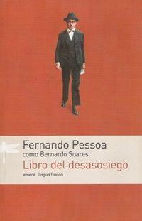 Libro de desasosiego, de Fernando Pessoa como Bernardo Soares. Otra joya para leer en cualquier sentido.