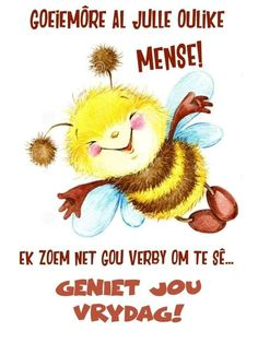 Lekker Dag, Afrikaanse Quotes, Goeie More, Morning Messages, Good Morning Quotes, Happy Friday, Winnie The Pooh, Disney Characters, Fictional Characters