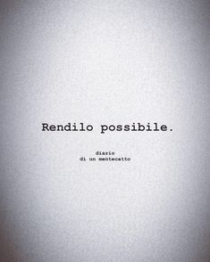 Ispirational Quotes, Tumblr Quotes, Happy Quotes, Words Quotes, Tattoo Quotes, Love Quotes, Italian Quotes, Italian Quote Tattoos, Most Beautiful Words
