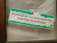 El principio de una buena educación, es predicar con el ejemplo. #Frases