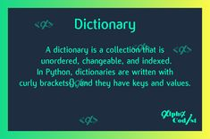 A dictionary is a collection that is unordered, changeable, and indexed. In Python, dictionaries are written with curly brackets{}, and they have keys and values. Python, Keys, Curly, Coding, Writing, Collection, Key, Being A Writer, Programming