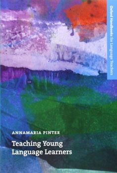 Teaching young language learners / Annamaria Pinter (2006)